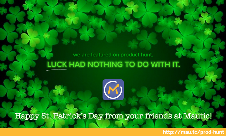 Mautic Featured on Product Hunt on St. Patricks Day