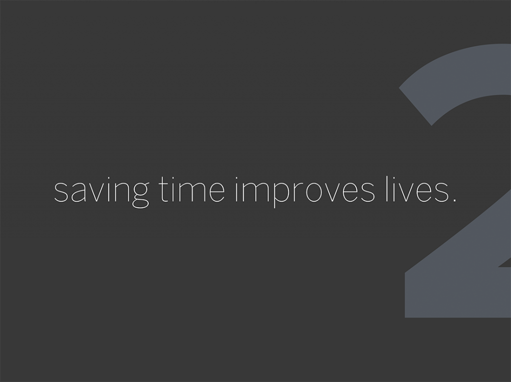 Saving time improves lives, lesson two